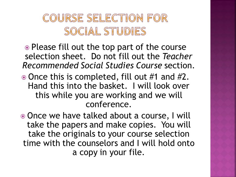  Please fill out the top part of the course selection sheet.