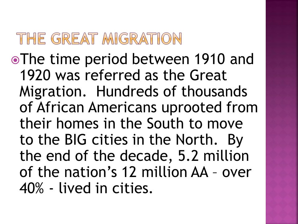  The time period between 1910 and 1920 was referred as the Great Migration.