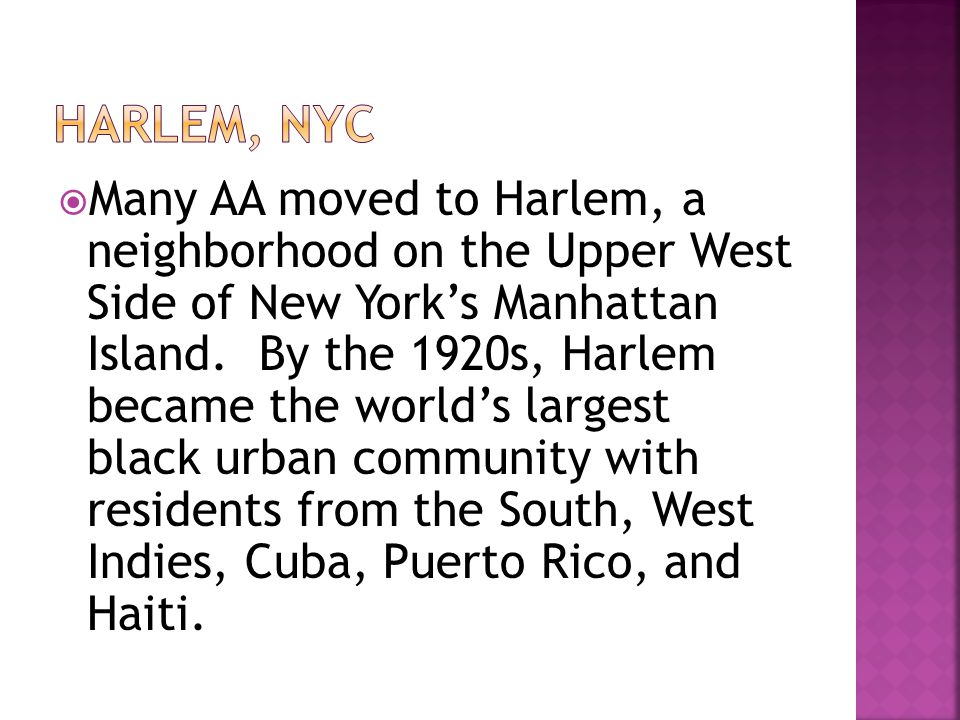  Many AA moved to Harlem, a neighborhood on the Upper West Side of New York's Manhattan Island.