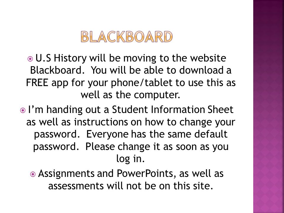  U.S History will be moving to the website Blackboard.