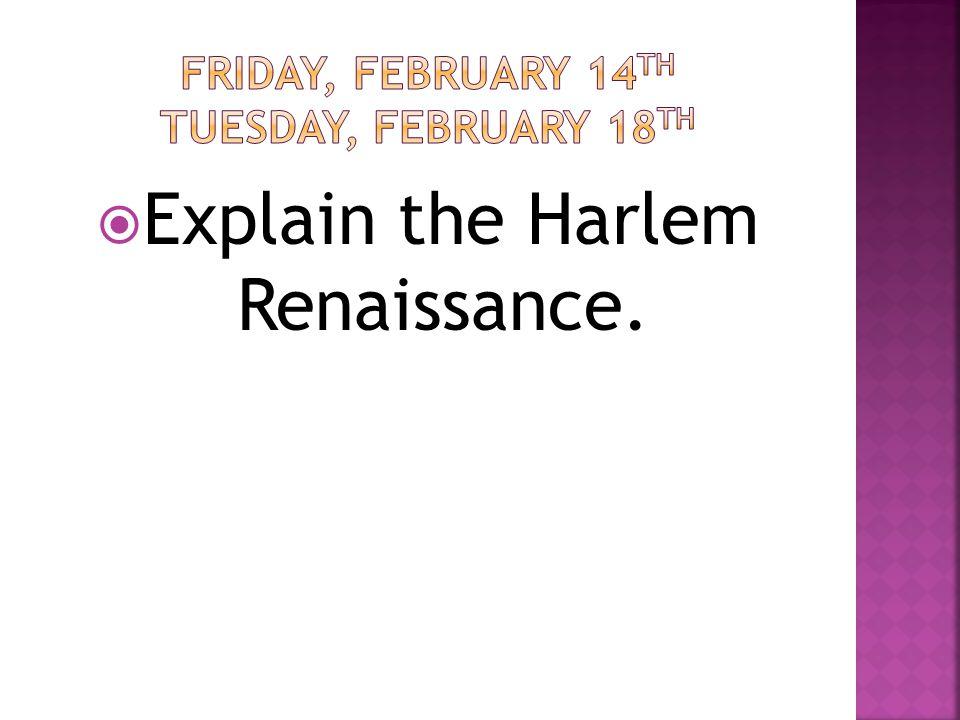  Explain the Harlem Renaissance.
