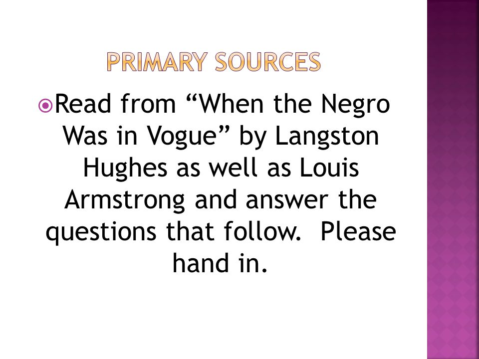  Read from When the Negro Was in Vogue by Langston Hughes as well as Louis Armstrong and answer the questions that follow.