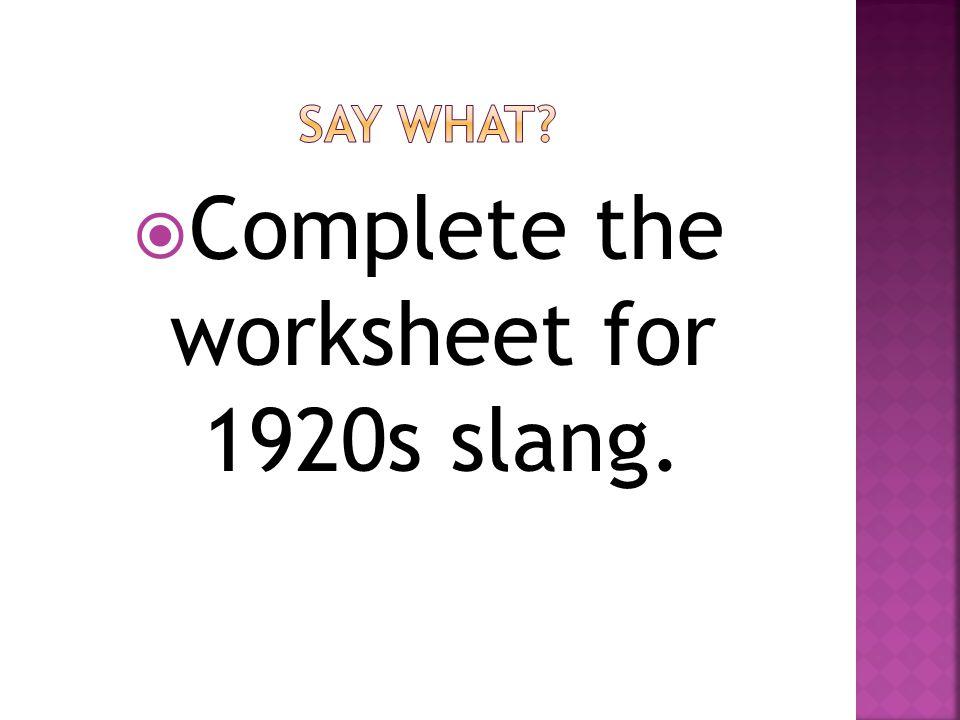  Complete the worksheet for 1920s slang.