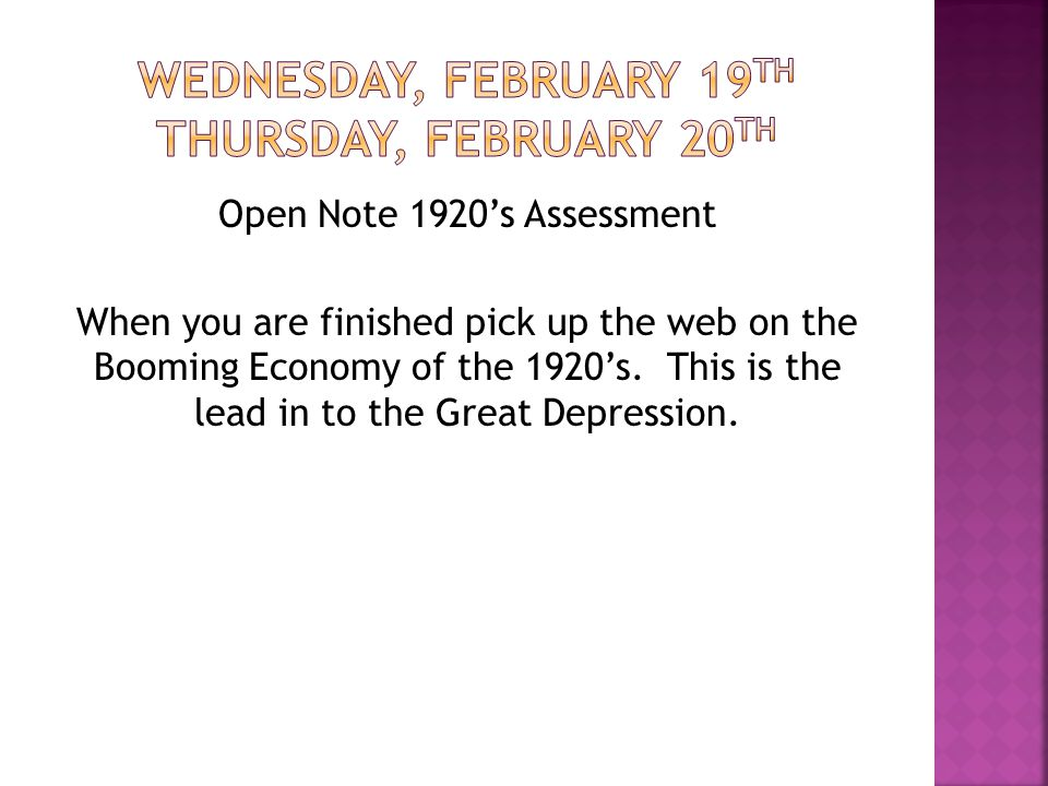 Open Note 1920's Assessment When you are finished pick up the web on the Booming Economy of the 1920's.