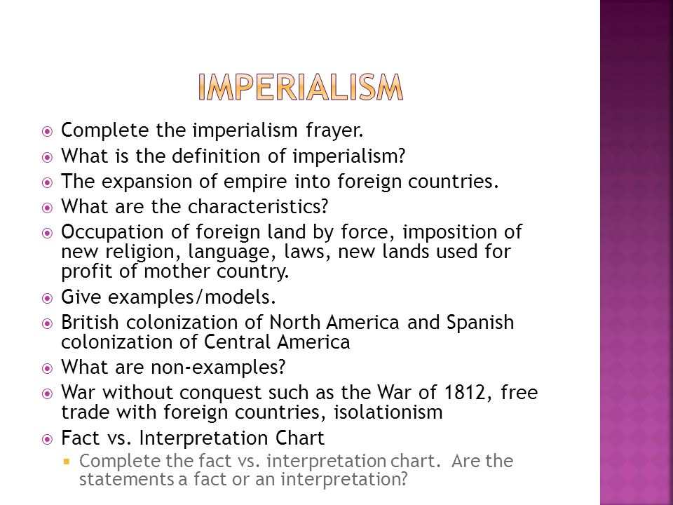  Complete the imperialism frayer.  What is the definition of imperialism.