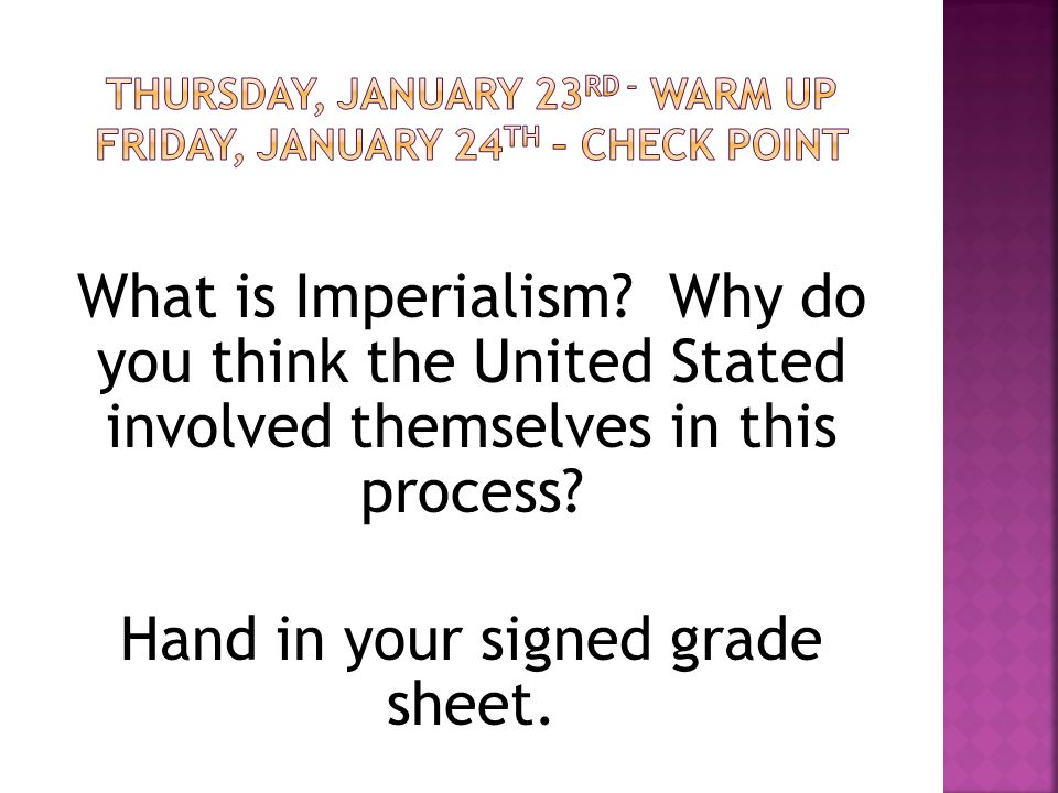 What is Imperialism. Why do you think the United Stated involved themselves in this process.