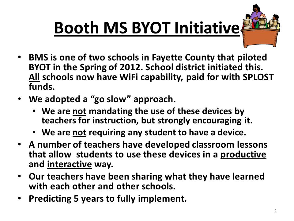 BMS is one of two schools in Fayette County that piloted BYOT in the Spring of 2012.