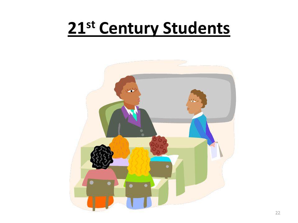 21 st Century Students 22