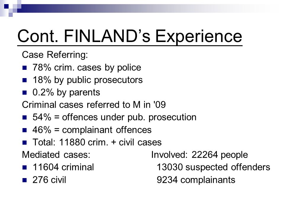 Cont.FINLAND's Experience Case Referring: 78% crim.