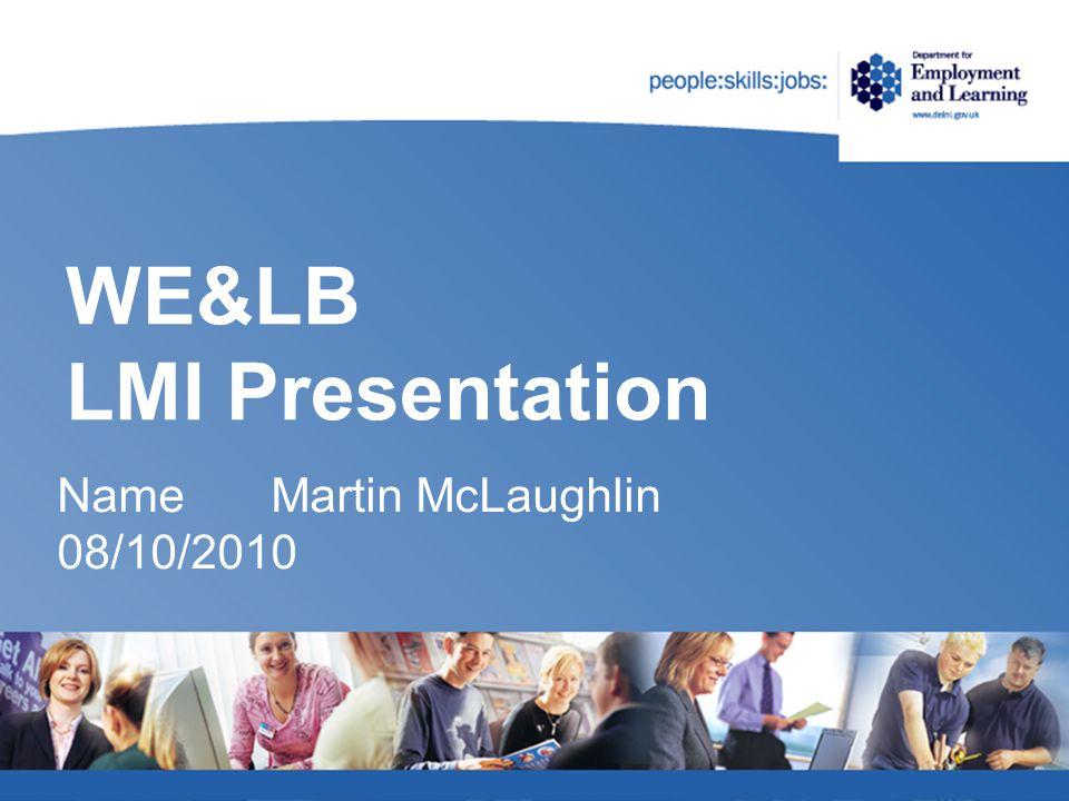 WE&LB LMI Presentation NameMartin McLaughlin 08/10/2010