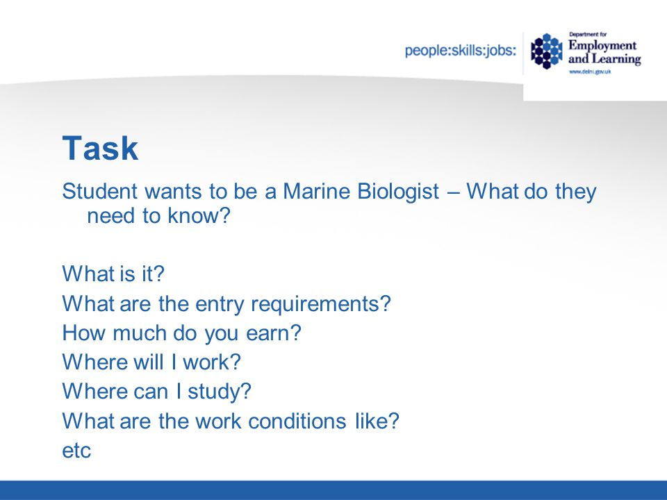 Task Student wants to be a Marine Biologist – What do they need to know.