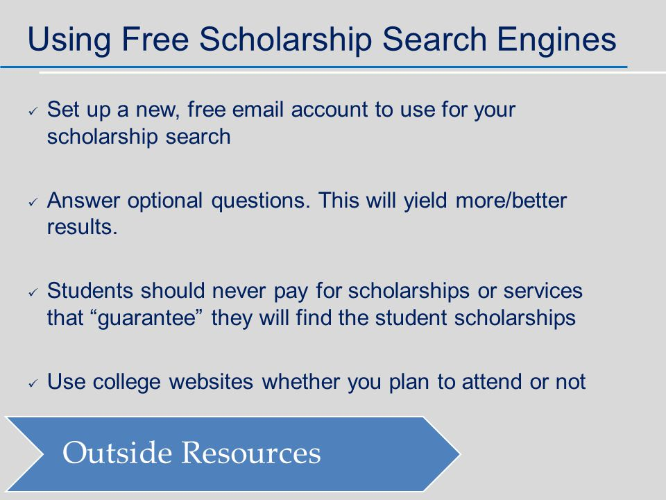 Set up a new, free email account to use for your scholarship search Answer optional questions.