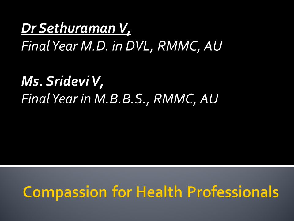 Dr Sethuraman V, Final Year M.D. in DVL, RMMC, AU Ms. Sridevi V, Final Year in M.B.B.S., RMMC, AU