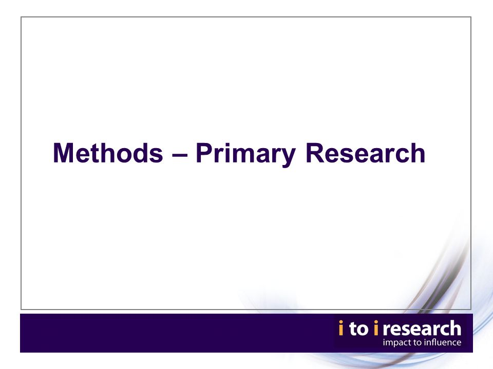 Methods – Primary Research