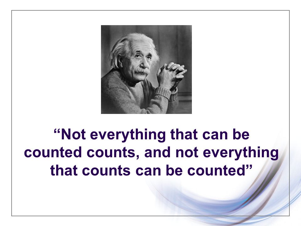 Not everything that can be counted counts...