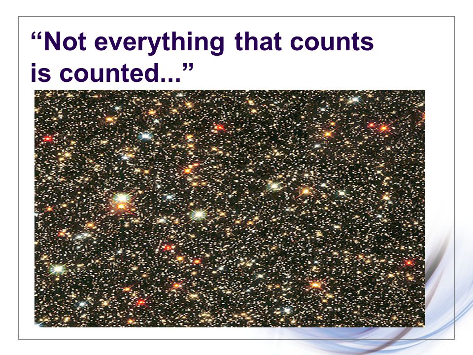 Not everything that counts is counted...