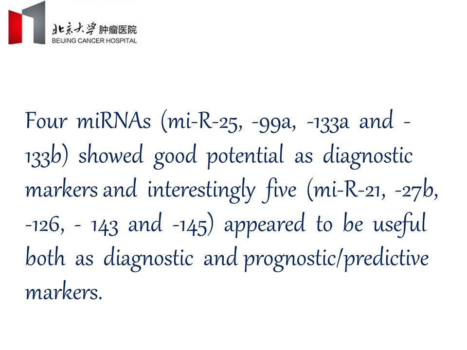 Four miRNAs (mi-R-25, -99a, -133a and - 133b) showed good potential as diagnostic markers and interestingly five (mi-R-21, -27b, -126, - 143 and -145) appeared to be useful both as diagnostic and prognostic/predictive markers.