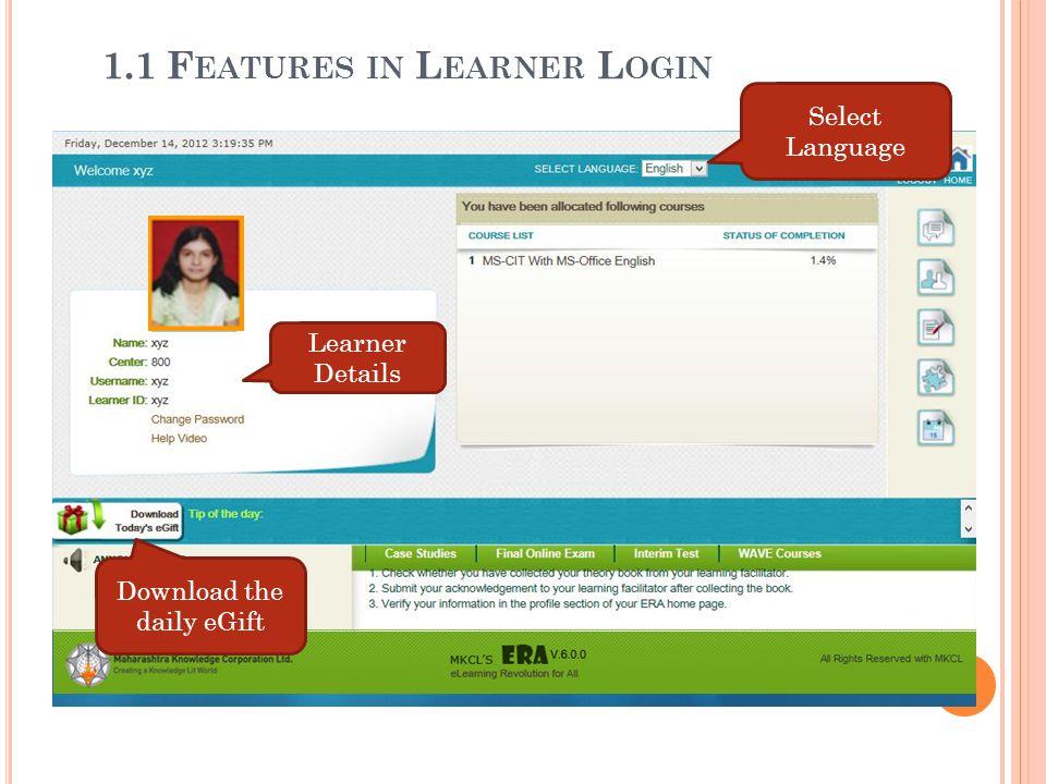 Select Language Learner Details 1.1 F EATURES IN L EARNER L OGIN Download the daily eGift