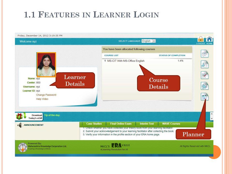 Course Details Planner Learner Details 1.1 F EATURES IN L EARNER L OGIN