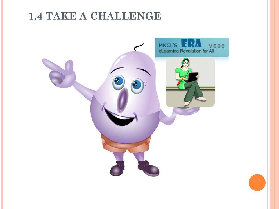 1.4 TAKE A CHALLENGE