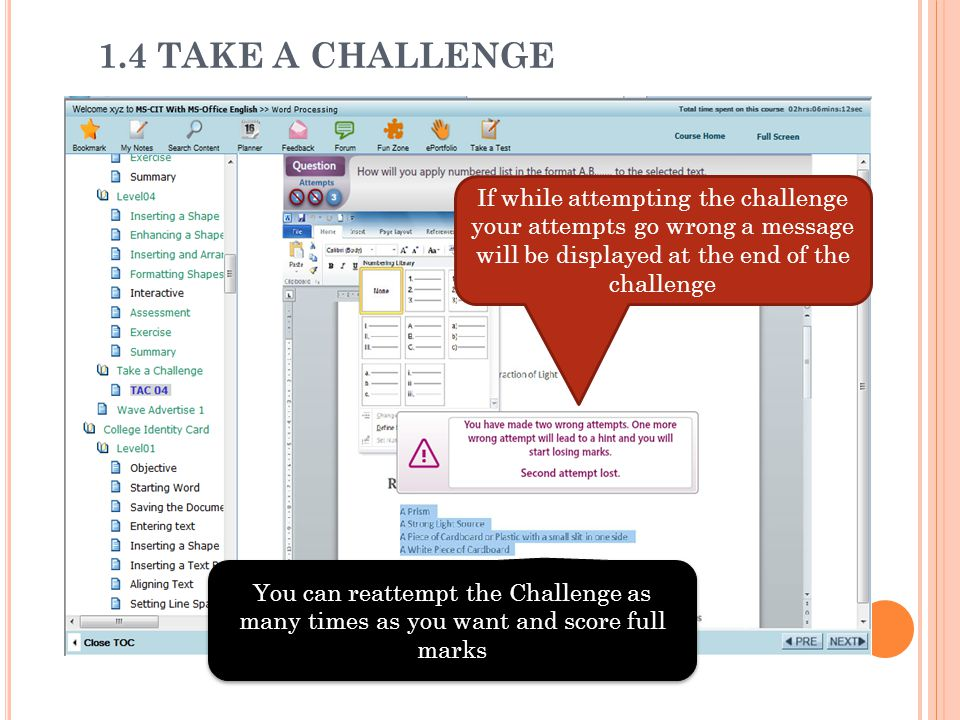 1.4 TAKE A CHALLENGE If while attempting the challenge your attempts go wrong a message will be displayed at the end of the challenge You can reattemp