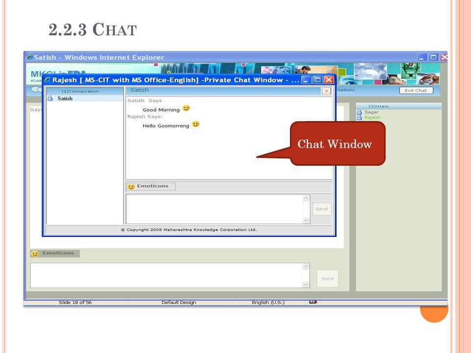 2.2.3 C HAT Chat Window 2.2.3 C HAT
