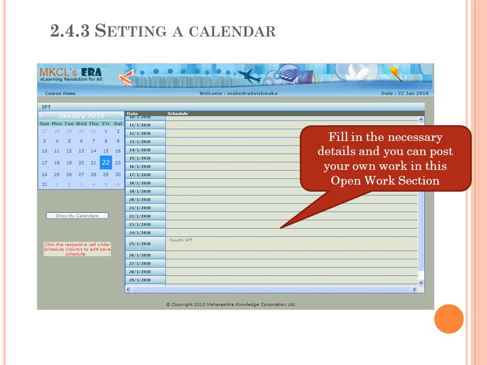 Fill in the necessary details and you can post your own work in this Open Work Section 2.4.3 S ETTING A CALENDAR