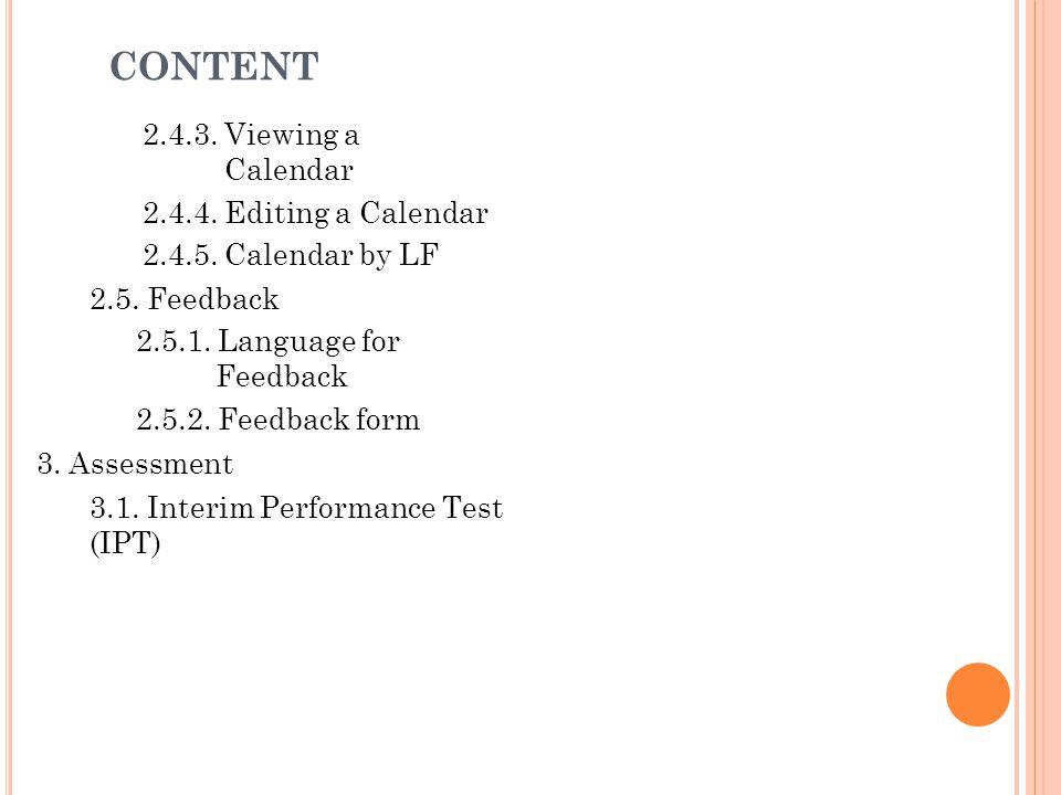2.4.3. Viewing a Calendar 2.4.4. Editing a Calendar 2.4.5. Calendar by LF 2.5. Feedback 2.5.1. Language for Feedback 2.5.2. Feedback form 3. Assessmen