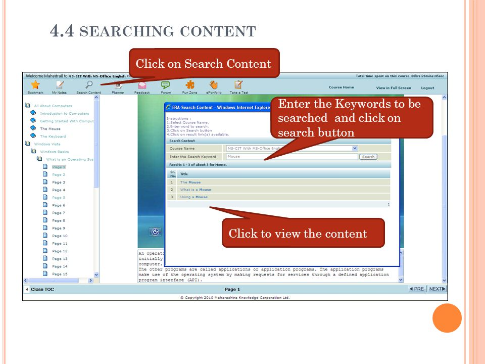 Click on Search Content Enter the Keywords to be searched and click on search button Click to view the content 4.4 SEARCHING CONTENT