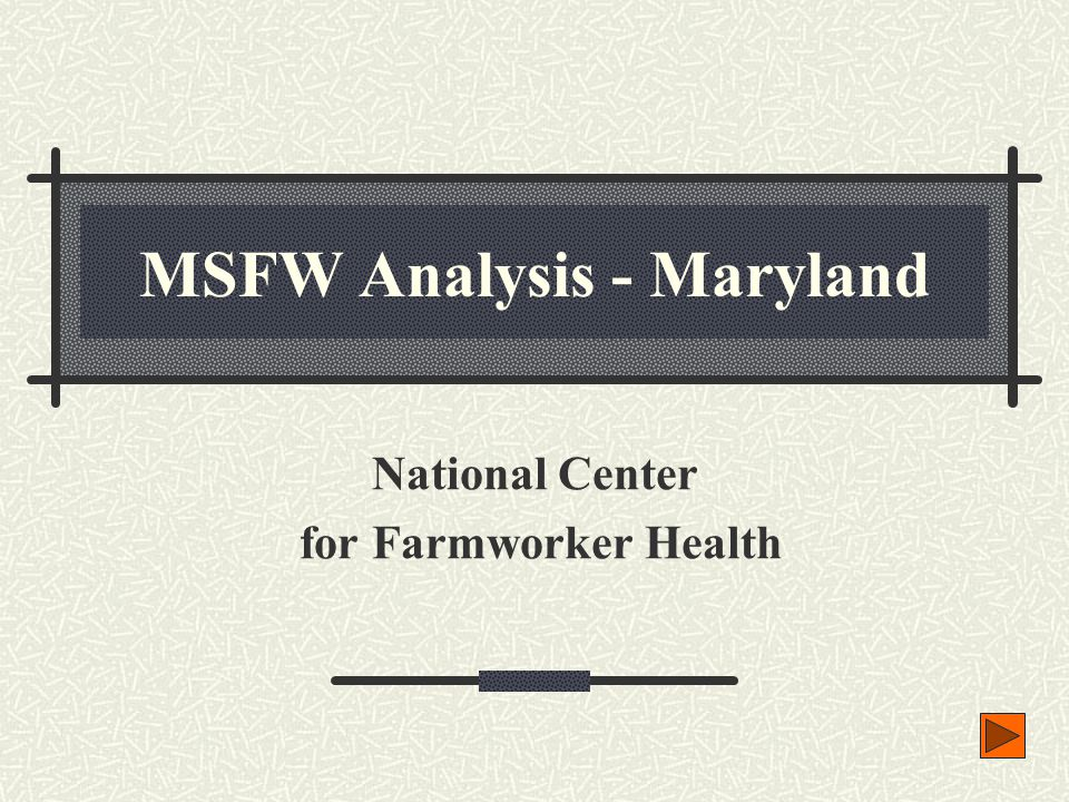 MSFW Analysis - Maryland National Center for Farmworker Health