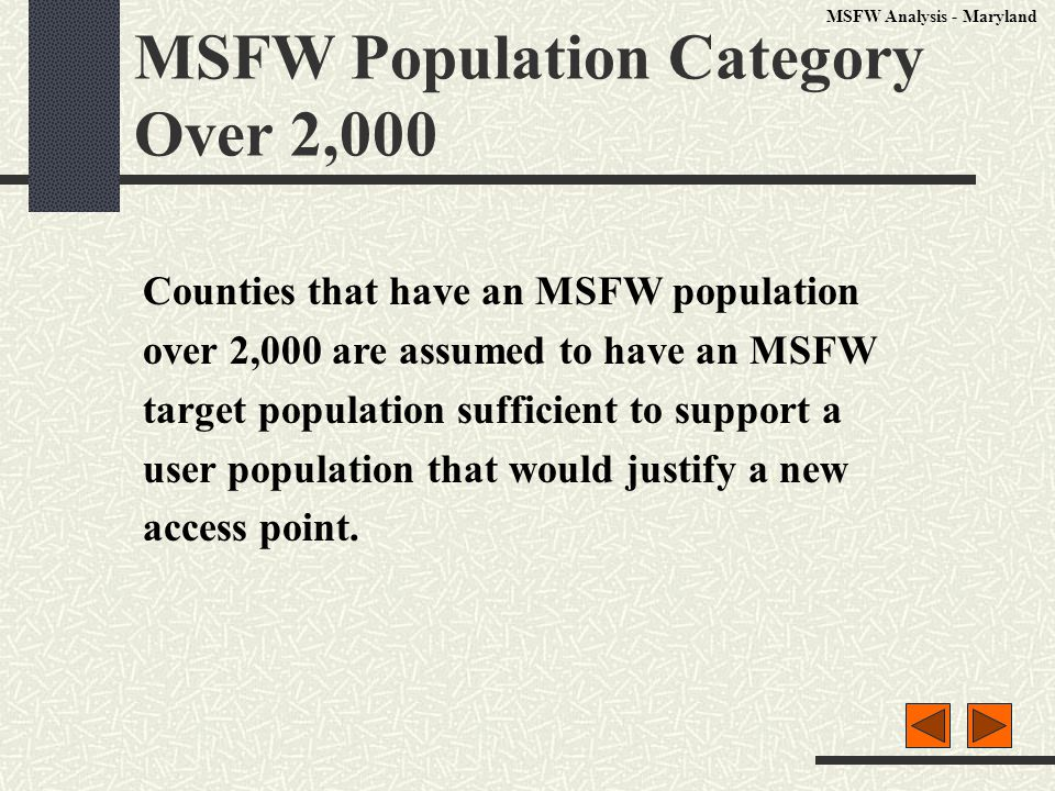 MSFW Population Category Over 2,000 Counties that have an MSFW population over 2,000 are assumed to have an MSFW target population sufficient to suppo