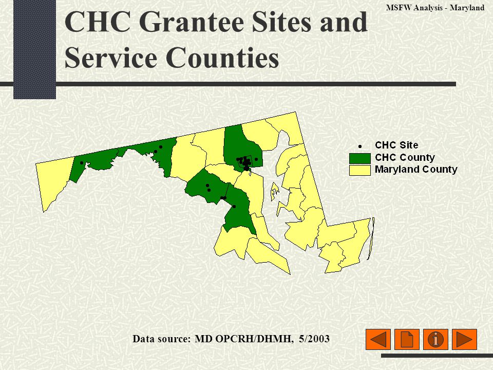CHC Grantee Sites and Service Counties Data source: MD OPCRH/DHMH, 5/2003 MSFW Analysis - Maryland