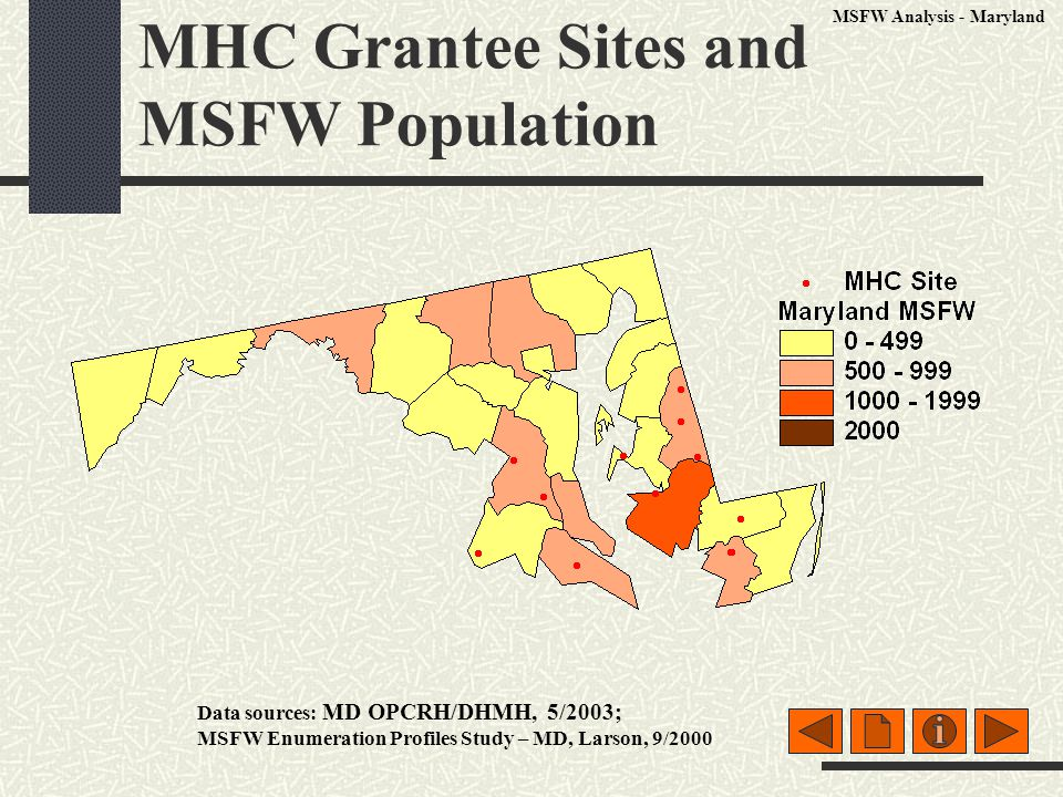 MHC Grantee Sites and MSFW Population Data sources: MD OPCRH/DHMH, 5/2003; MSFW Enumeration Profiles Study – MD, Larson, 9/2000 MSFW Analysis - Maryla