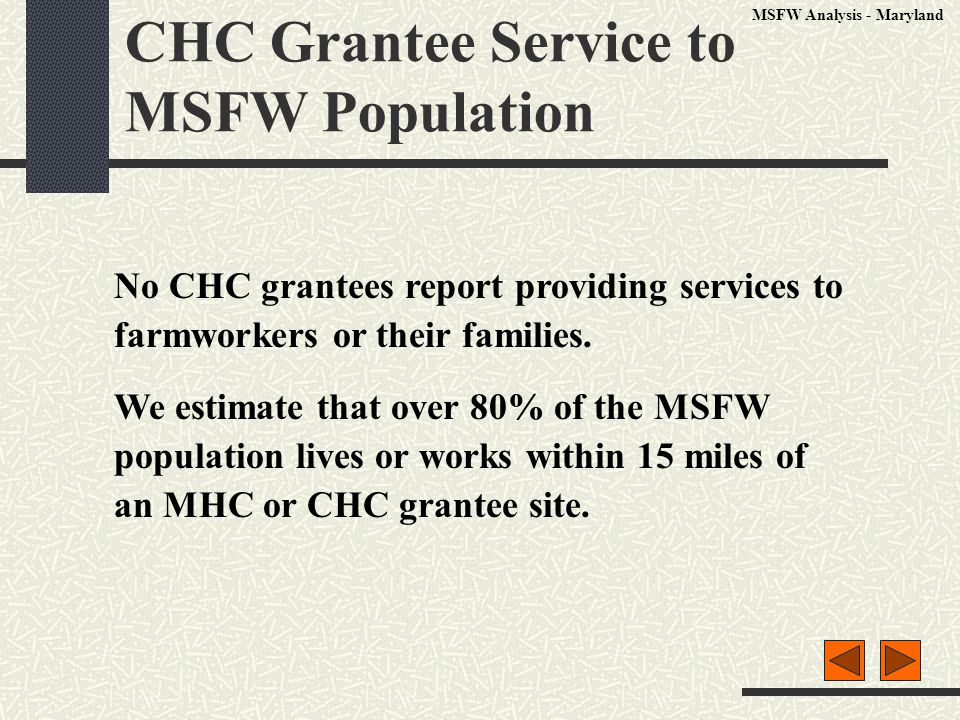 CHC Grantee Service to MSFW Population No CHC grantees report providing services to farmworkers or their families.