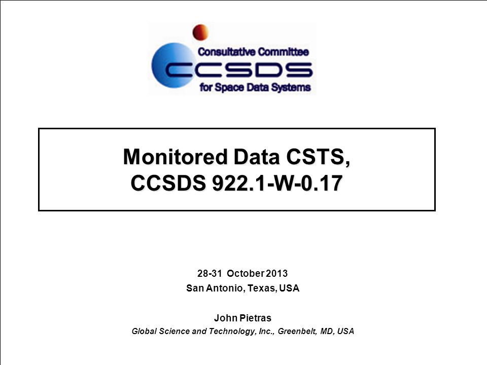 www.ccsds.org Sources of Changes Since Bordeaux  CSTSWG determination that the standard scope of a Functional Resource Label, Parameter Label, Event Label, and Directive Label is limited to the functional resources directly involved with the production and provision of the CSTS that uses the procedure  Exceptions to this standard scope require extended procedures to re-define the scope and associated behavior  MD-CSTS is an exception to the standard behavior  Individual parameter/event labels and Functional Resource Labels can now be used in subscriptions  Removal of max numbers of monitorable parameters, notifiable events, and gettable parameters 2