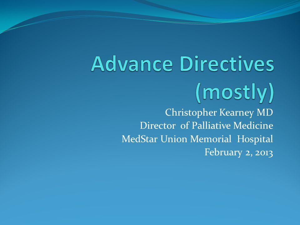 Christopher Kearney MD Director of Palliative Medicine MedStar Union Memorial Hospital February 2, 2013