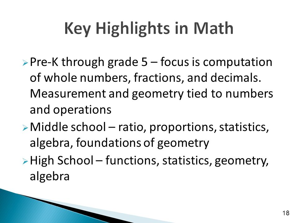  Pre-K through grade 5 – focus is computation of whole numbers, fractions, and decimals.