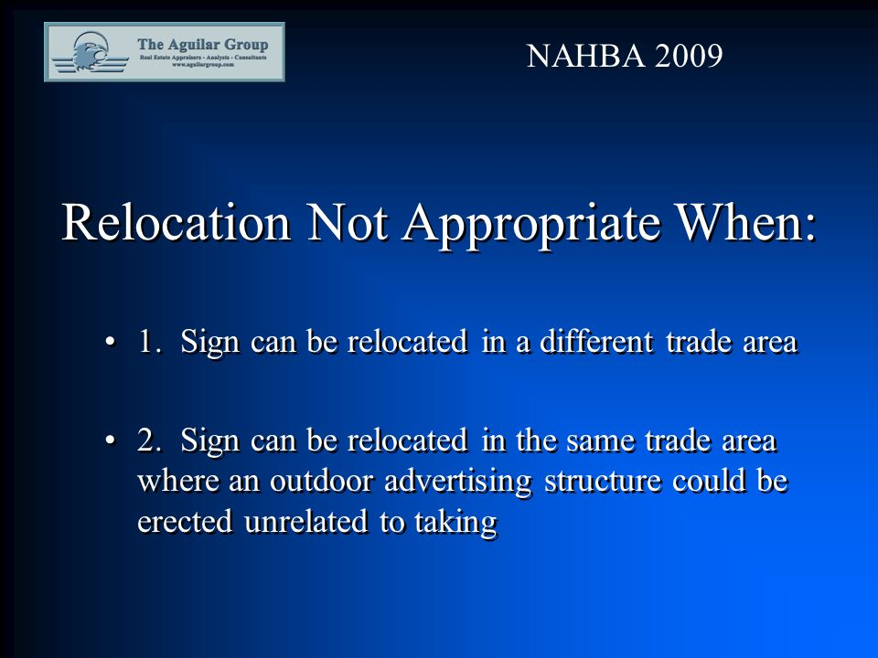 Relocation Not Appropriate When: 1. Sign can be relocated in a different trade area 2.