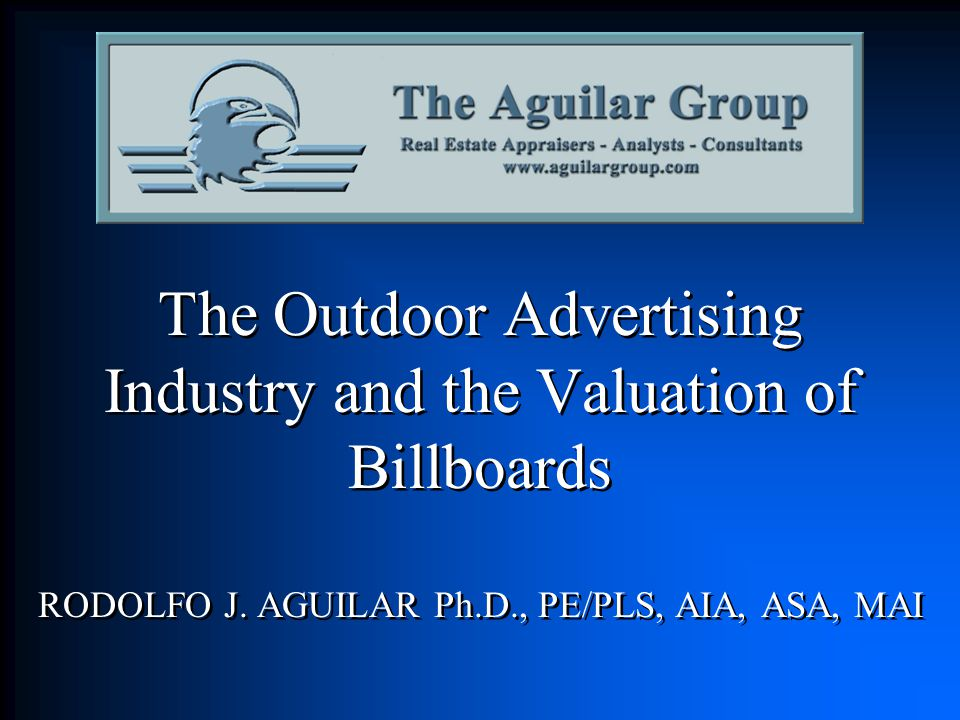 The Outdoor Advertising Industry and the Valuation of Billboards RODOLFO J.