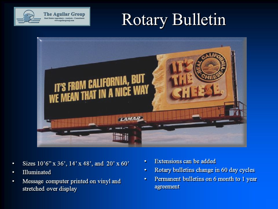Rotary Bulletin Sizes 10'6 x 36', 14' x 48', and 20' x 60' Illuminated Message computer printed on vinyl and stretched over display Sizes 10'6 x 36', 14' x 48', and 20' x 60' Illuminated Message computer printed on vinyl and stretched over display Extensions can be added Rotary bulletins change in 60 day cycles Permanent bulletins on 6 month to 1 year agreement Extensions can be added Rotary bulletins change in 60 day cycles Permanent bulletins on 6 month to 1 year agreement