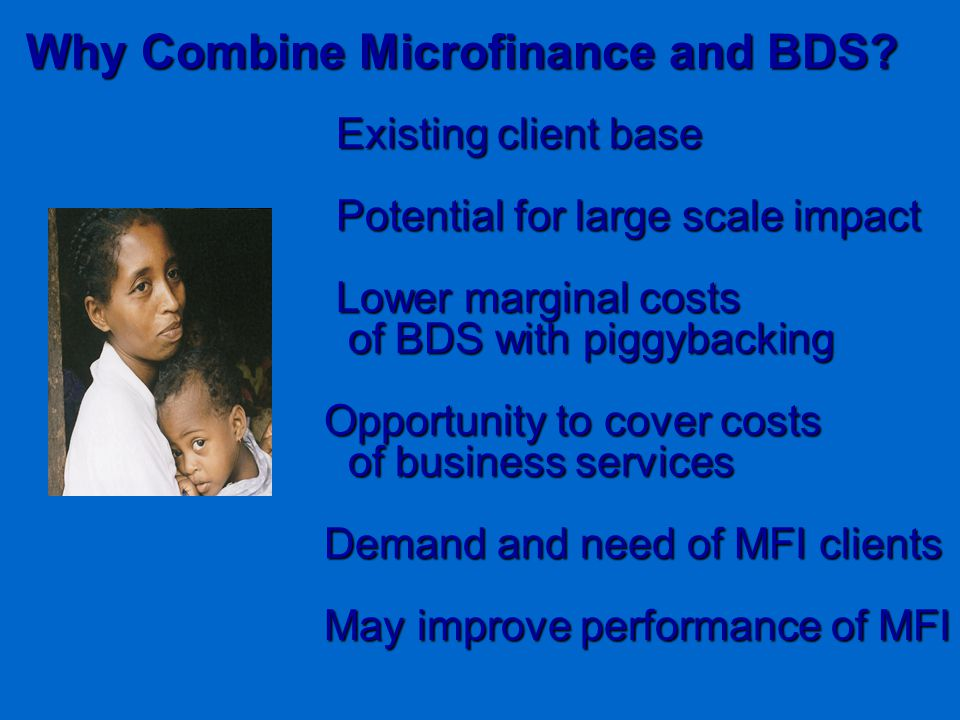 Why Combine Microfinance and BDS.