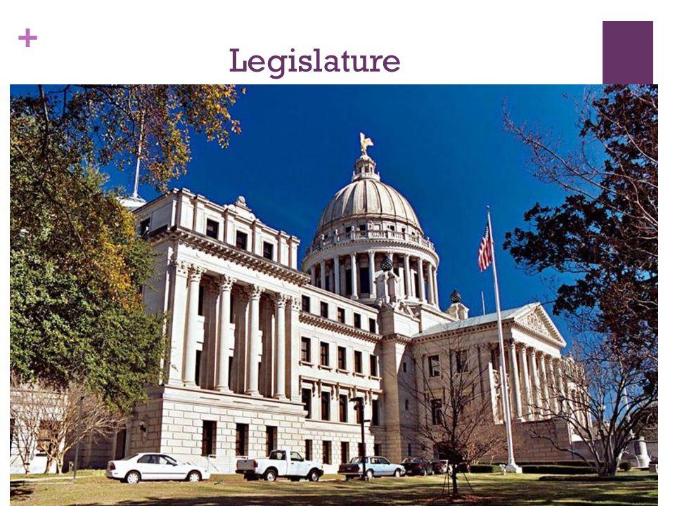 + Legislature