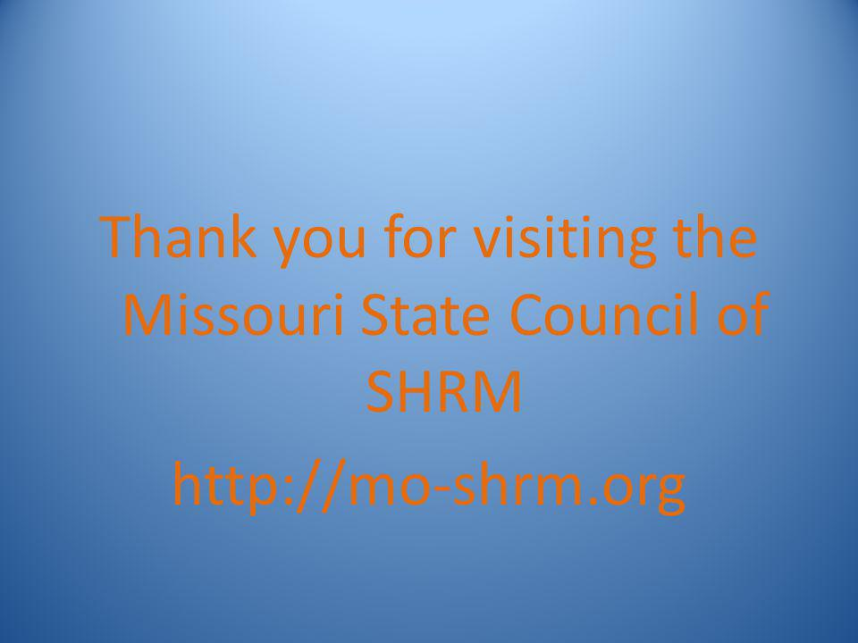 Thank you for visiting the Missouri State Council of SHRM http://mo-shrm.org