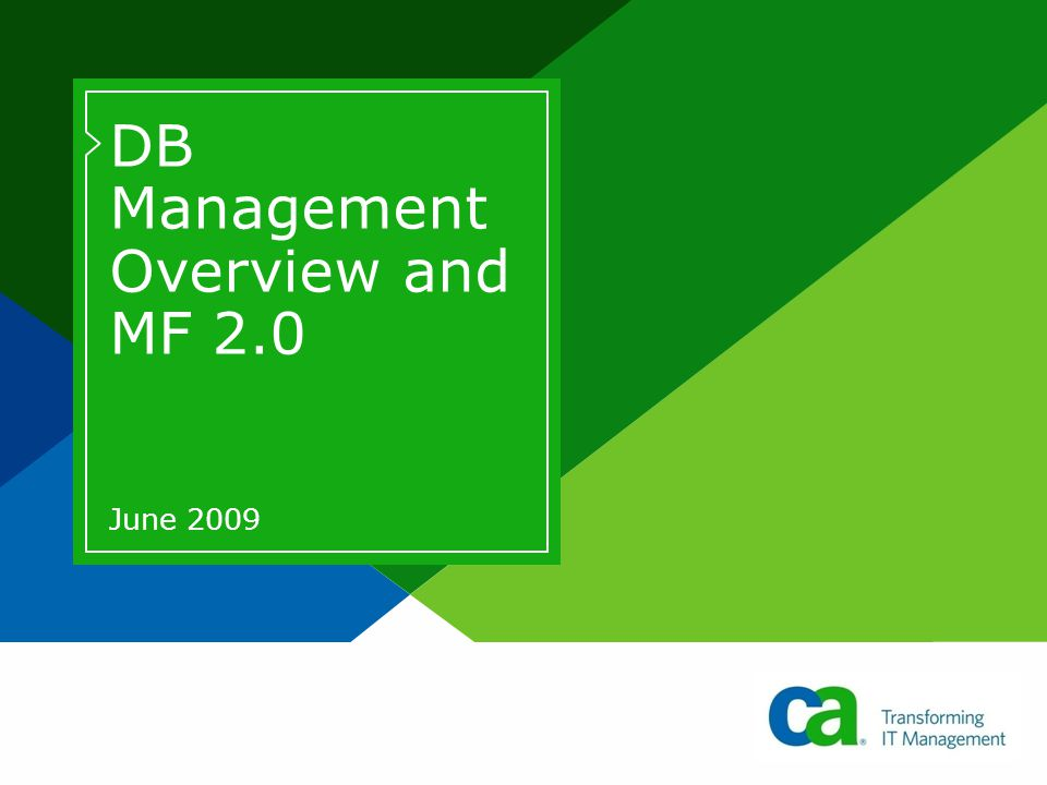 DB Management Overview and MF 2.0 June 2009