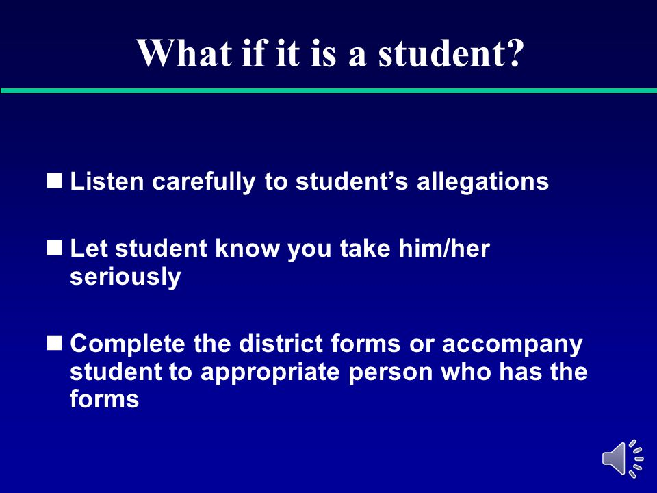 What to do if you experience harassment/discrimination? If you experience or witness this type of interference SEEK ASSISTANCE WITHIN THE SCHOOL SYSTE