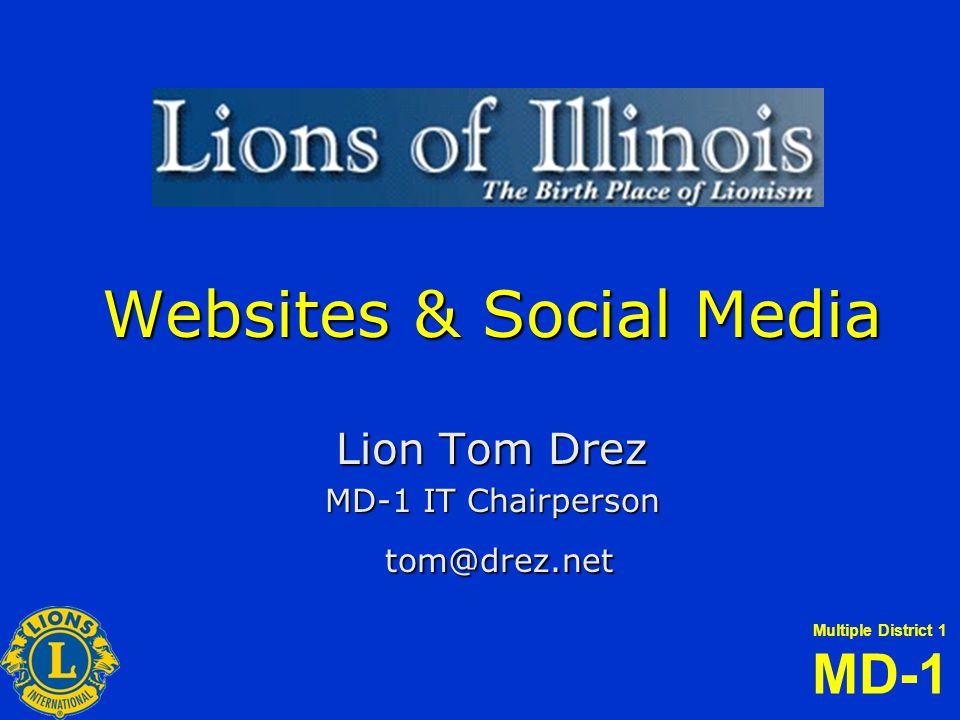 Multiple District 1 MD-1 Websites & Social Media Lion Tom Drez MD-1 IT Chairperson tom@drez.net tom@drez.net