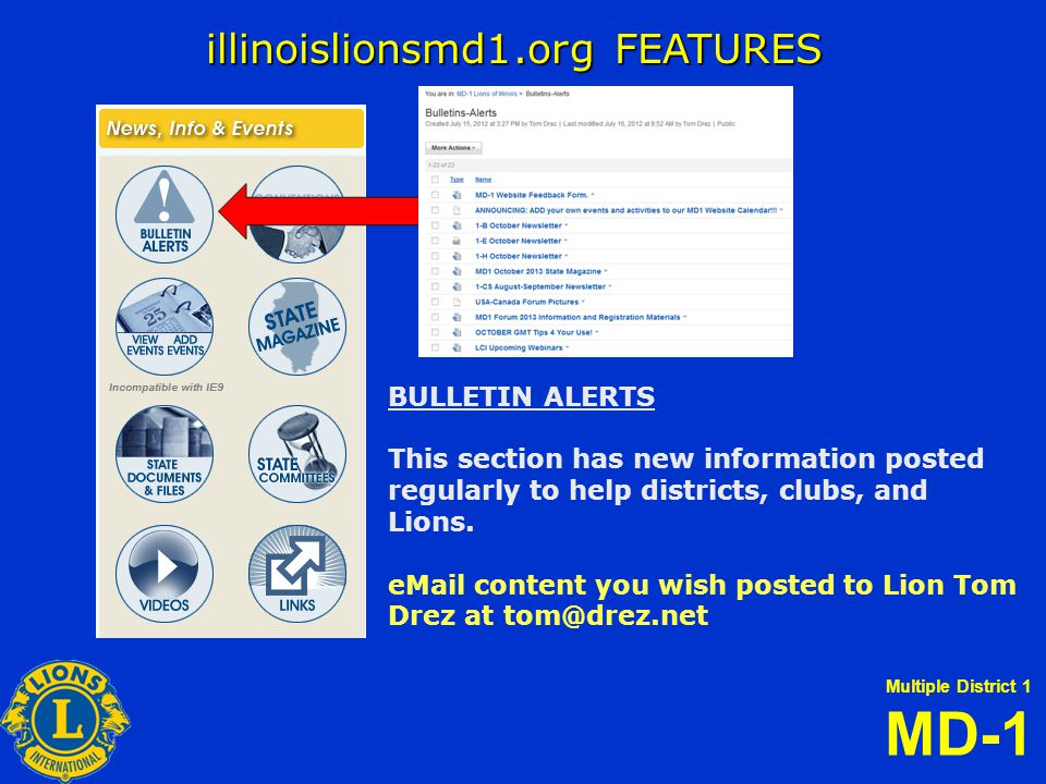 Multiple District 1 MD-1 illinoislionsmd1.org FEATURES BULLETIN ALERTS This section has new information posted regularly to help districts, clubs, and Lions.