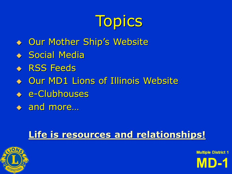 Multiple District 1 MD-1 illinoislionsmd1.org FEATURES Link to International President's program Link to Council Chairperson information List of Council of Governors Link to full contact information for everyone