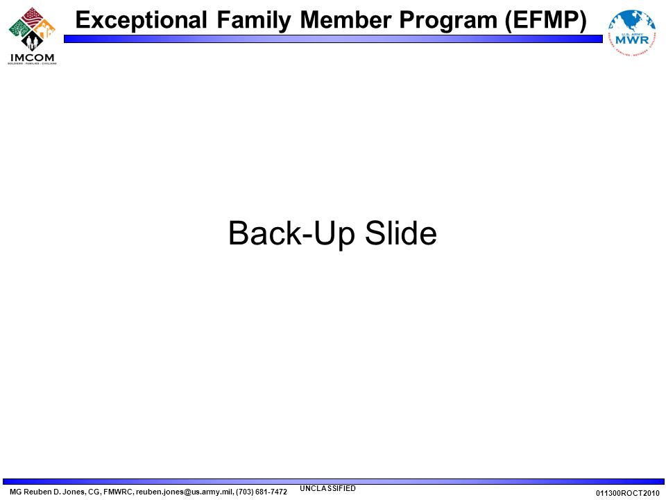 Exceptional Family Member Program (EFMP) UNCLASSIFIED MG Reuben D.