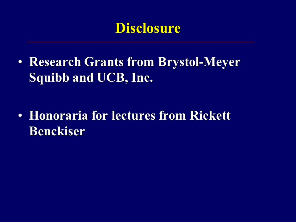 Disclosure Research Grants from Brystol-Meyer Squibb and UCB, Inc.Research Grants from Brystol-Meyer Squibb and UCB, Inc.